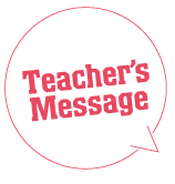 Teacher's Message